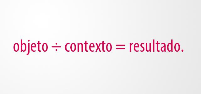 design dividido por contexto é igual a resultado