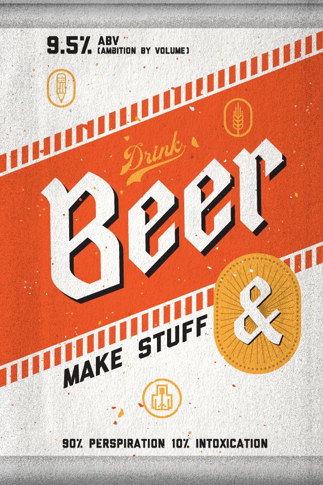 "Drink beer & make stuff by Dan ""grayhood"" Gneiding"